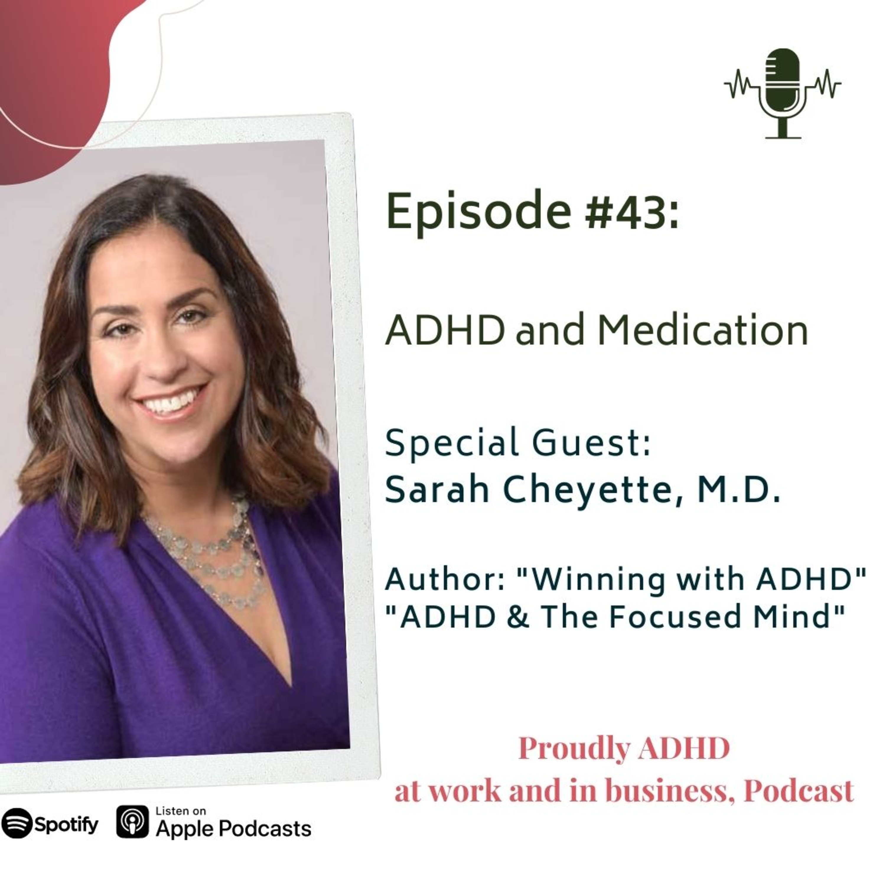 #43: ADHD and Medication | Guest Dr. Sarah Cheyette
