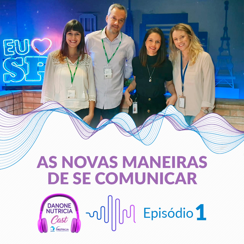 Episódio #1: Novas maneiras de se Comunicar