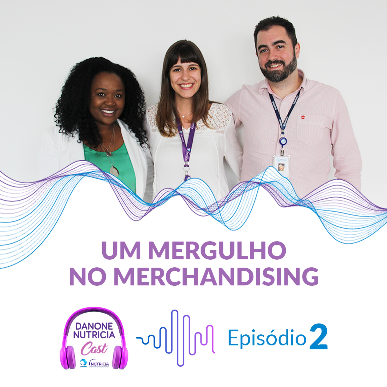 Episódio #2: Um mergulho no Merchandising