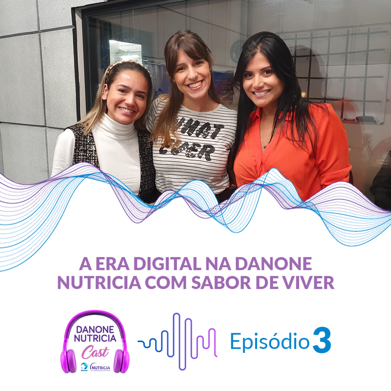 Episódio #3: A era digital na Danone Nutricia com Sabor de Viver