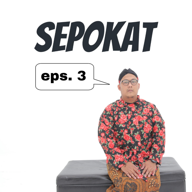 SEPOKAT - Eps 3