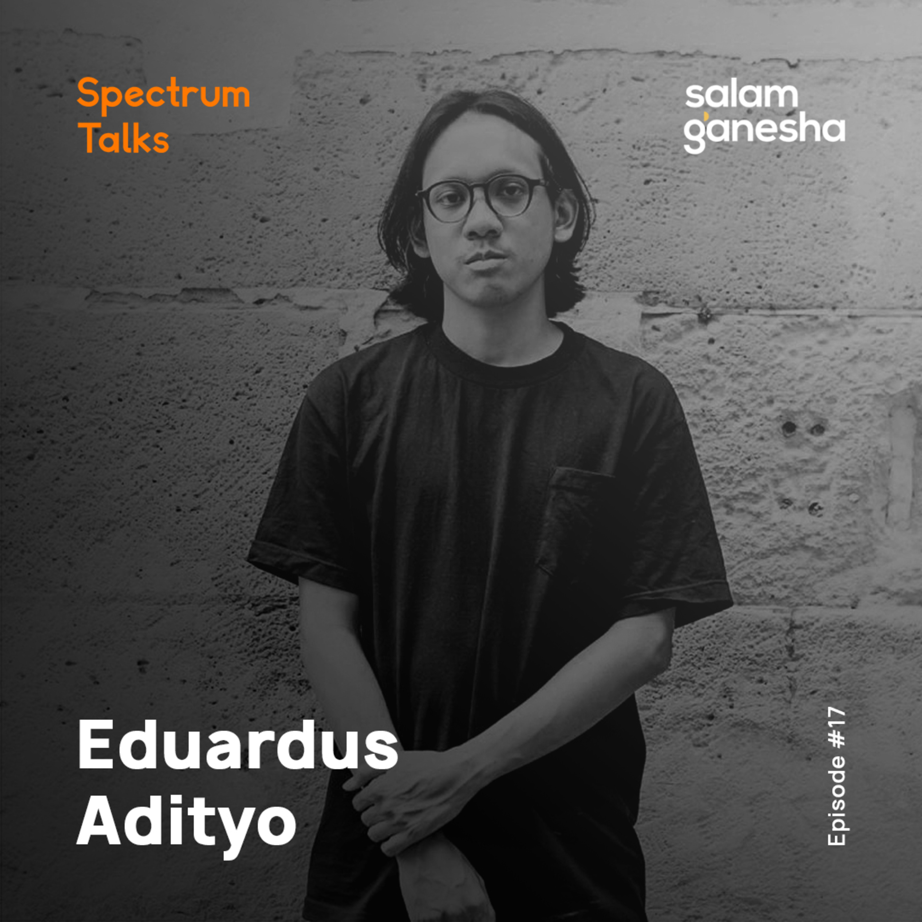 #17: Eduardus Adityo — Co-founder & Creative Director of Elhaus