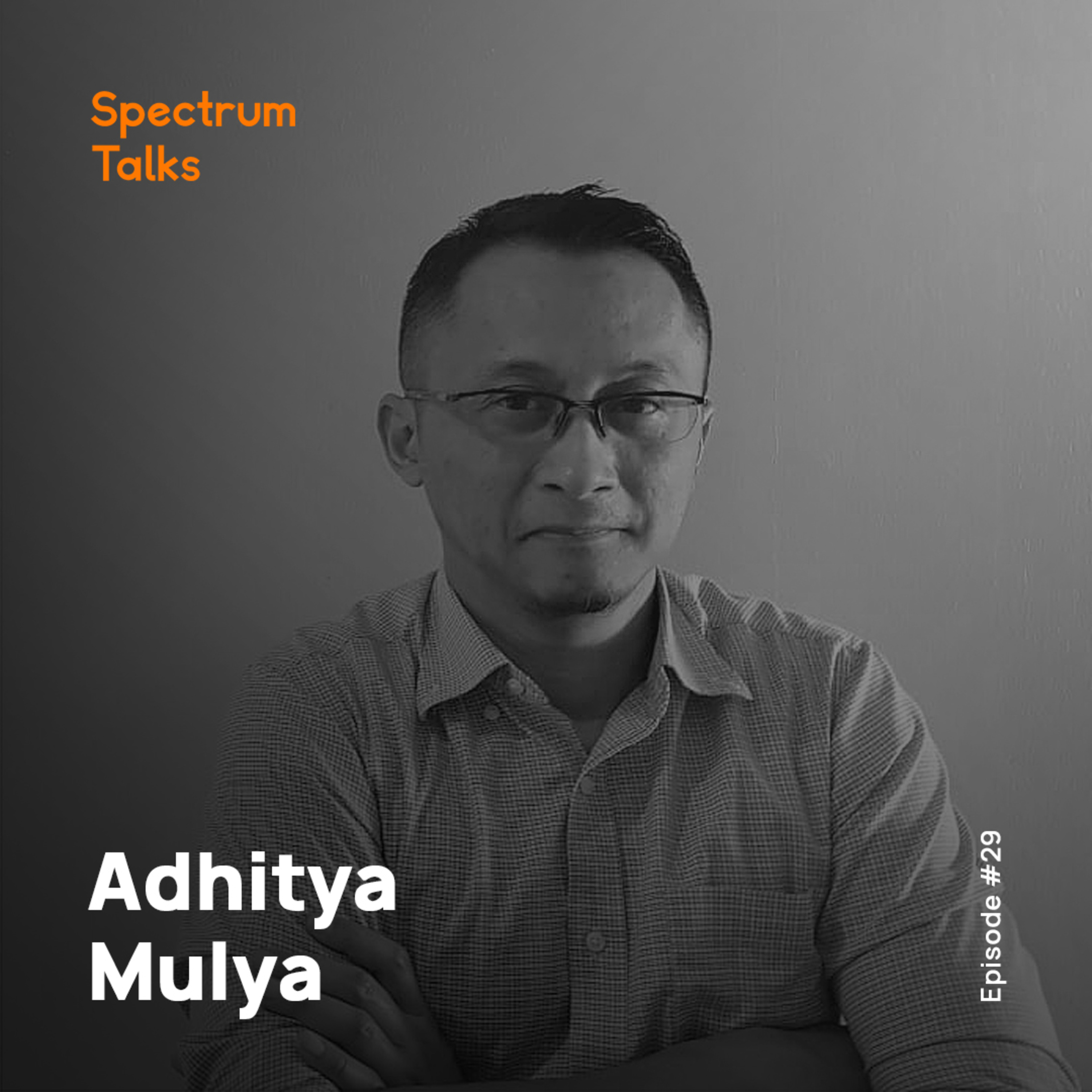 #29: Adhitya Mulya — Best-selling Author & Continuous Improvement Partner