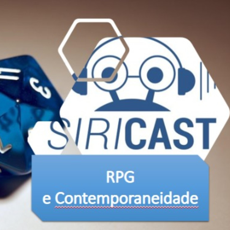 SiriCast#27 – RPG na contemporaneidade
