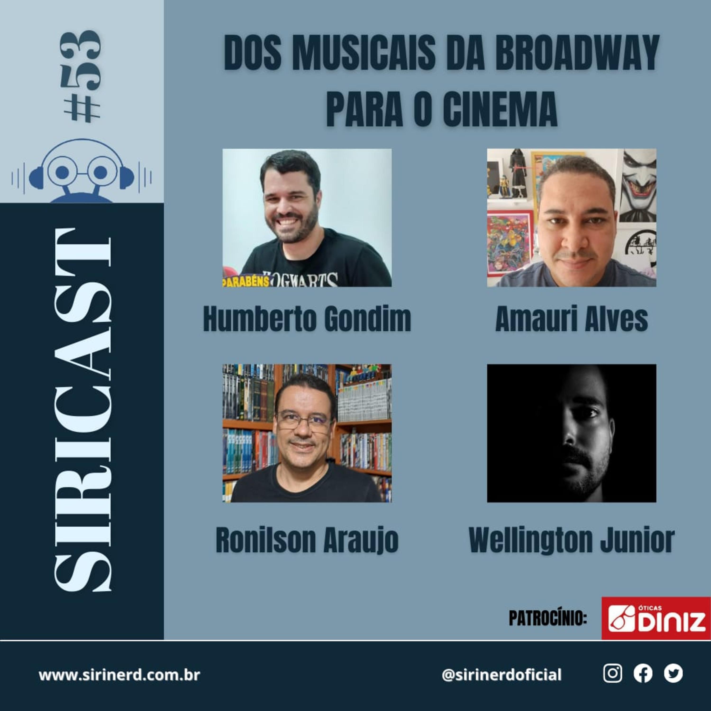 SiriCast#53 – Dos Musicais da Brodway Para o Cinema