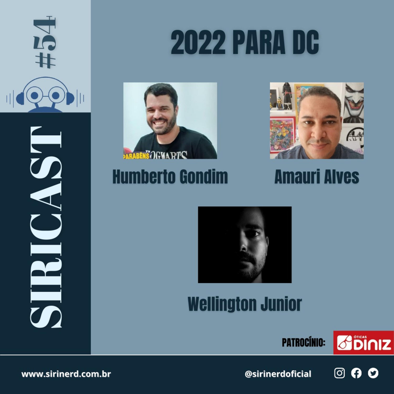 SiriCast#54 – 2022 Para a DC