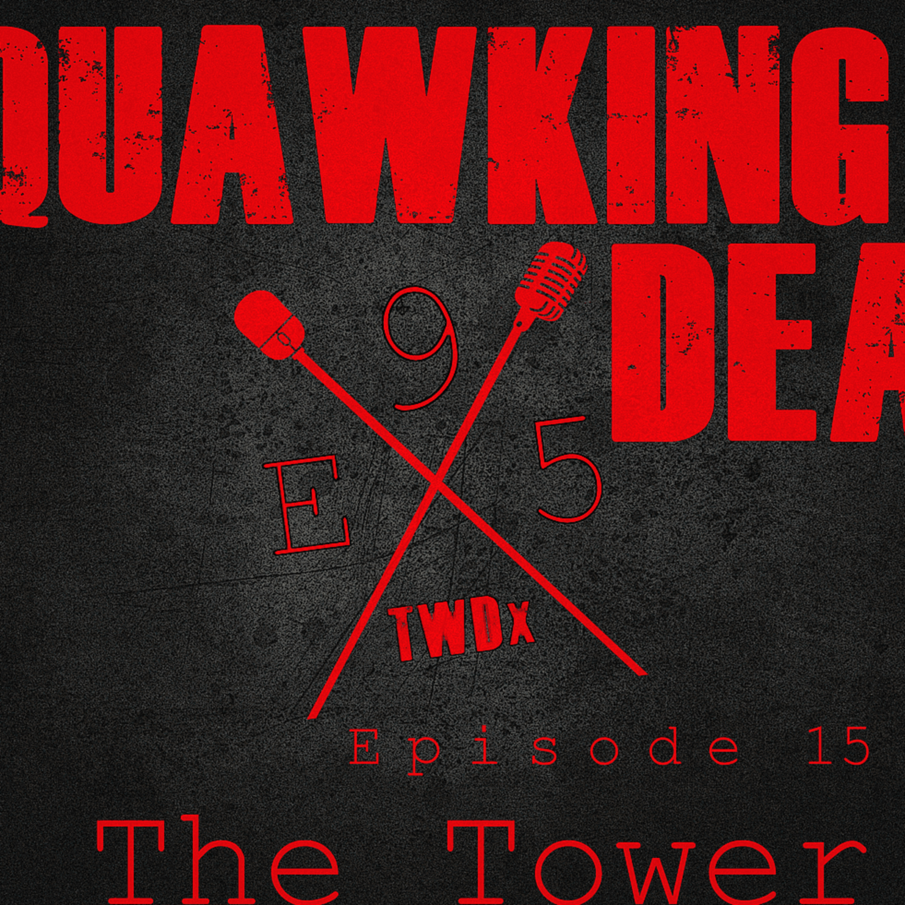 """[Episode 95] Season 10, Episode 15 of The Walking Dead, """"The Tower"""""""