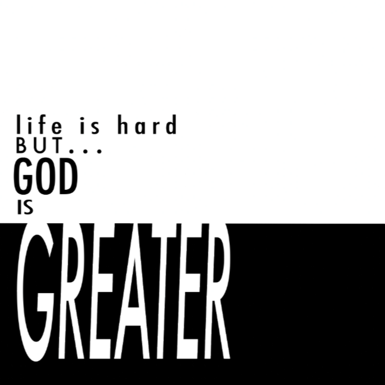 Life is hard but God is Greater_Dr. Dan Kryder