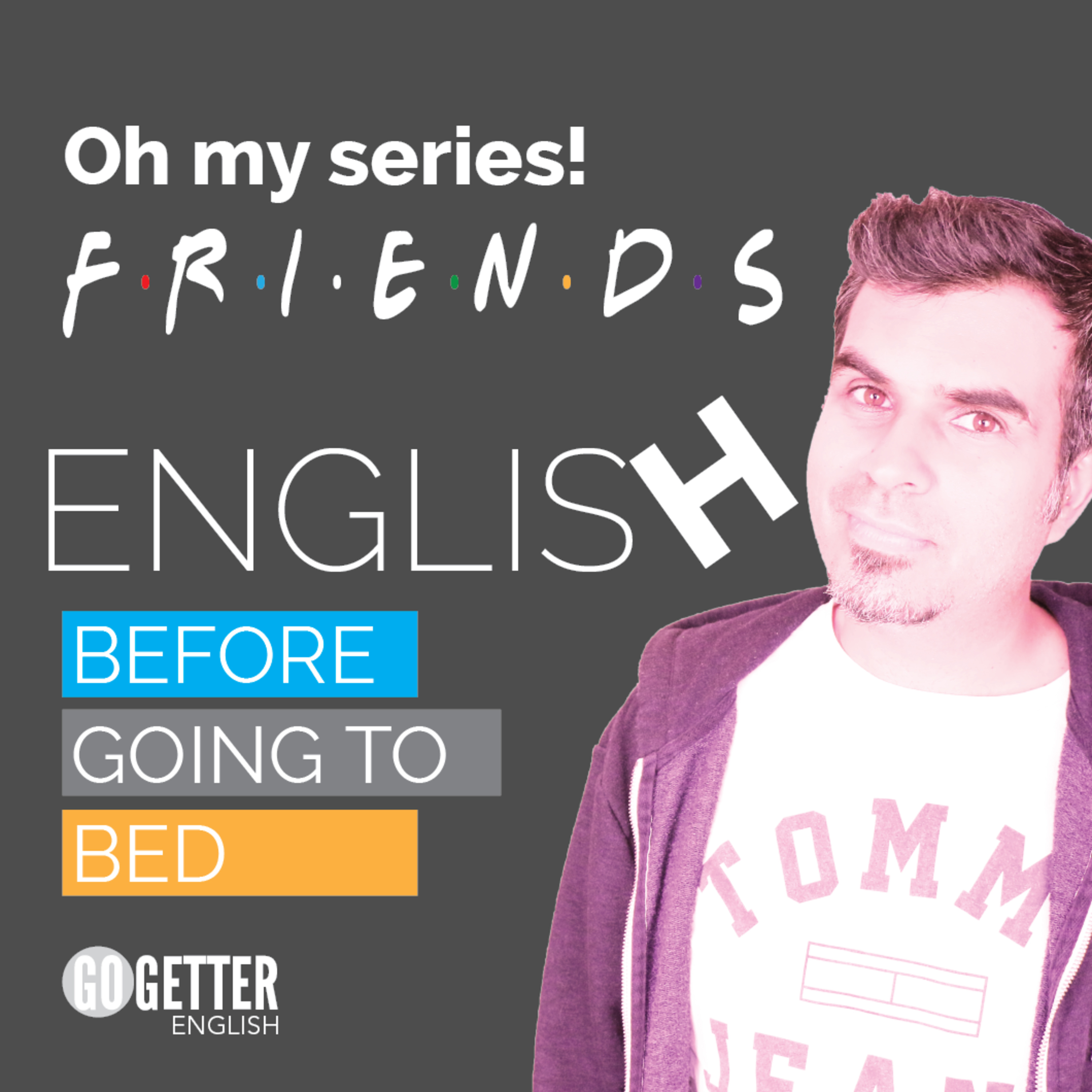 Oh my series! Today: Friends