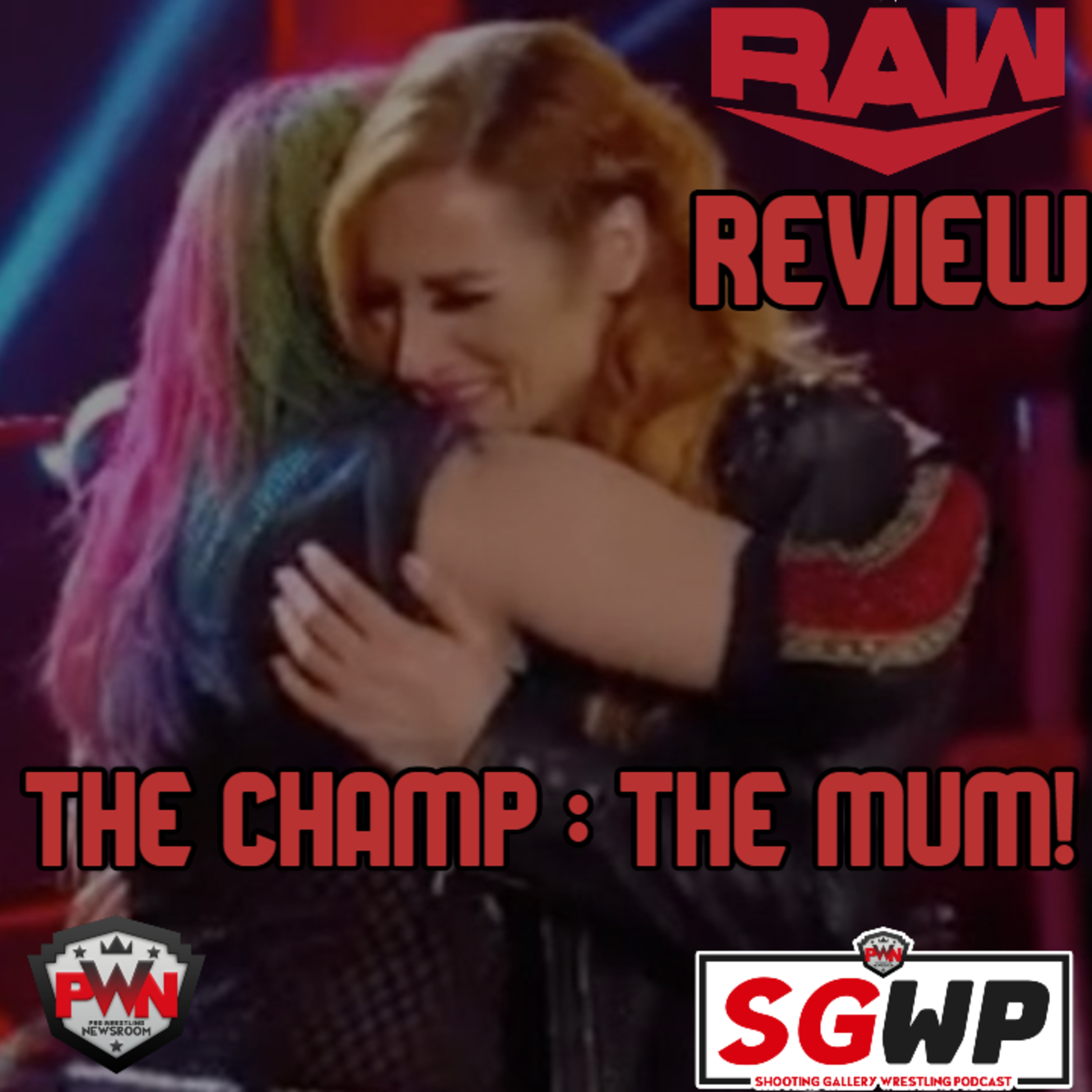 """WWE Raw Review 5-11-20 """"The Champ: The Mum"""""""
