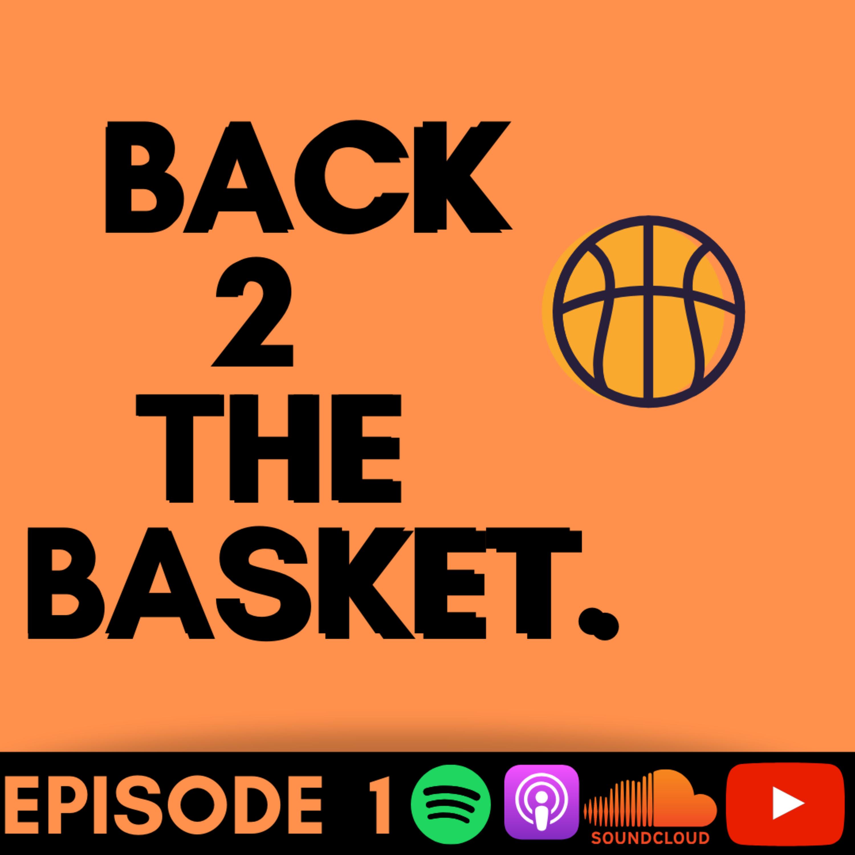 Back 2 The Basket- Episode 1