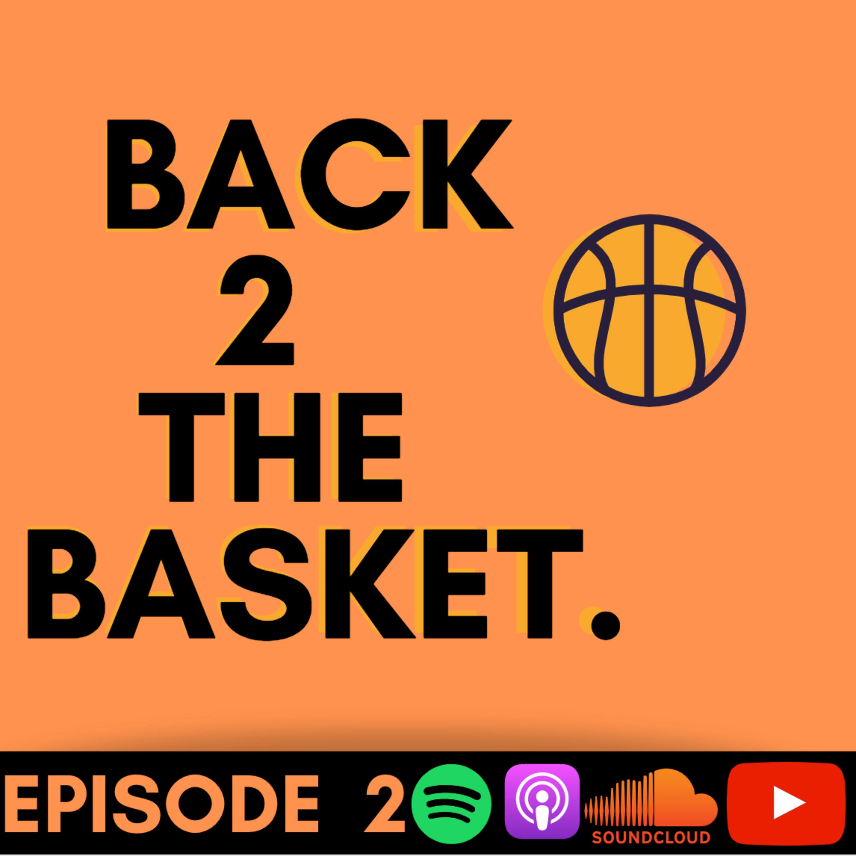 Back 2 The Basket - Episode 2