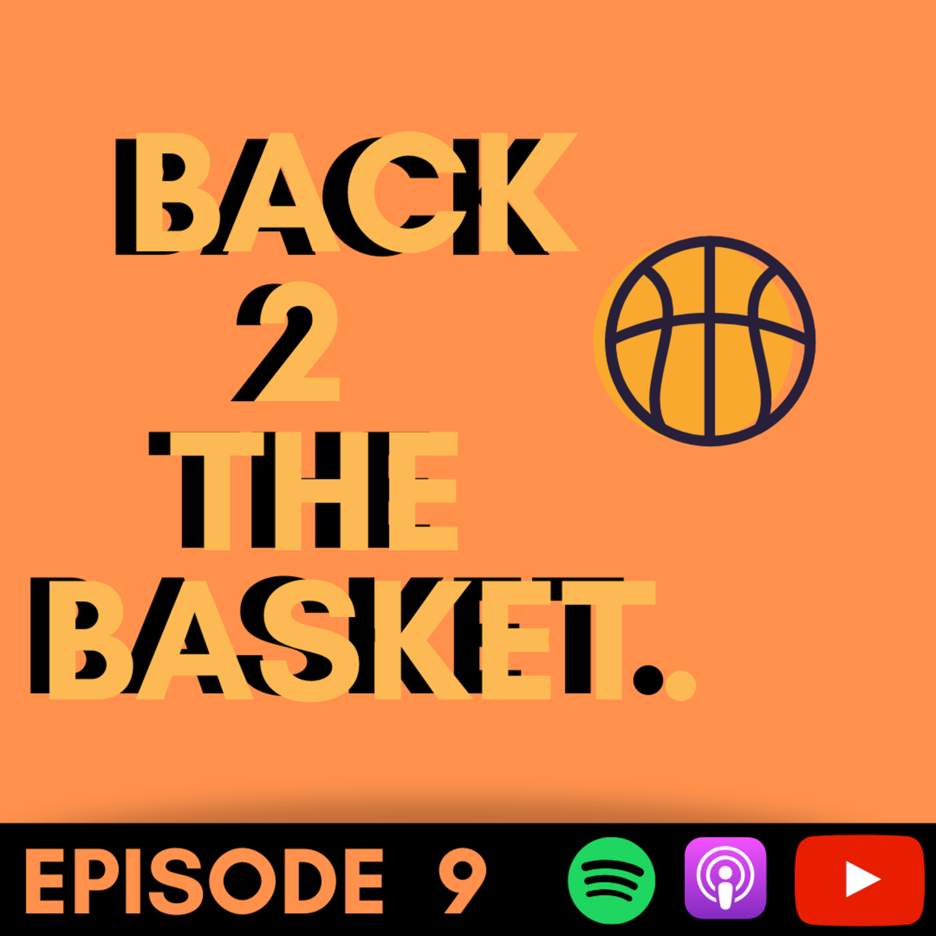 Back 2 The Basket- Episode 9