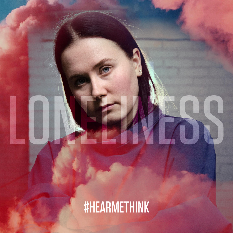 LONELINESS #hearmethink