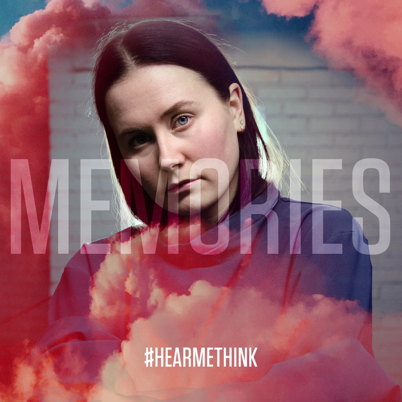 MEMORIES #hearmethink