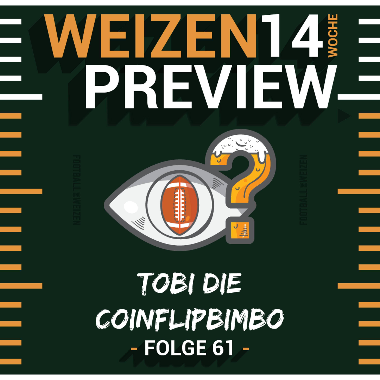 Tobi die Coinflipbimbo   Weizenpreview Woche 14   S2 E61   NFL Football