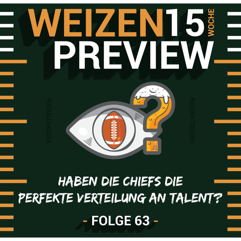 Haben die Chiefs die perfekte Verteilung an Talent   Weizenpreview 15   S2 E63   NFL Football