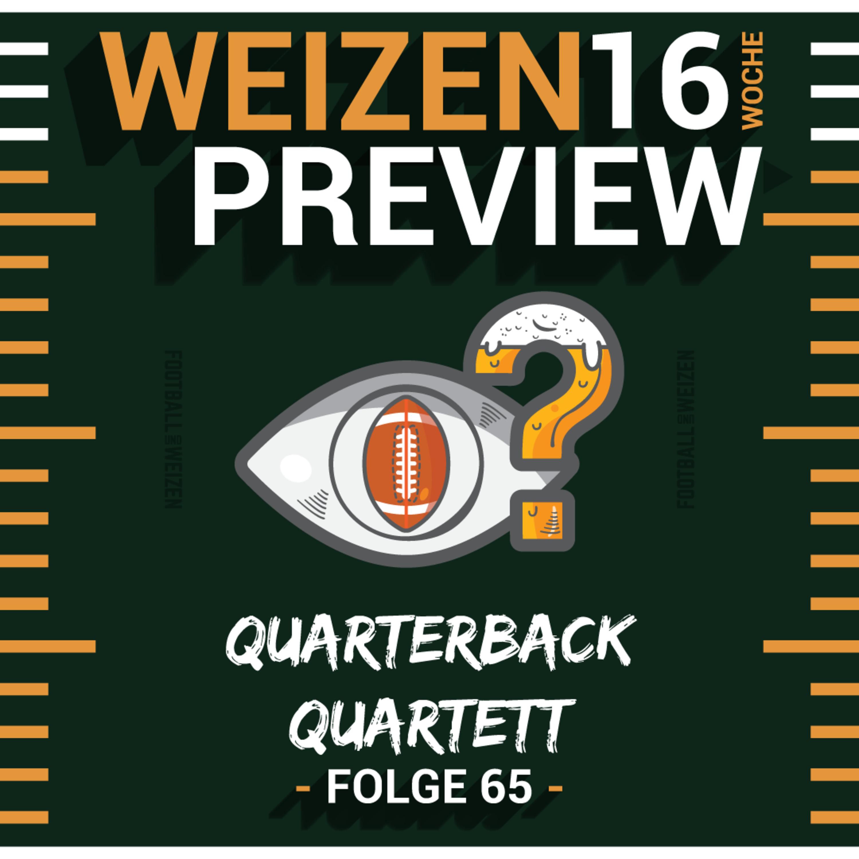 Quarterback Quartett | Weizenpreview Woche 16 | S2 E65 | NFL Football