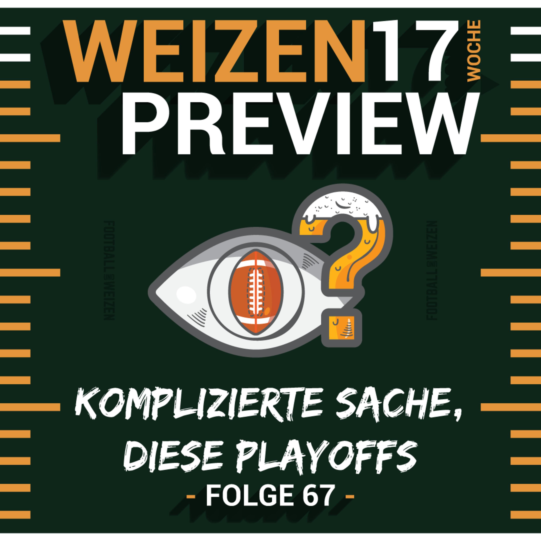 Komplizierte Sache, diese Playoffs | Weizenpreview Woche 17 | S2 E67 | NFL Football