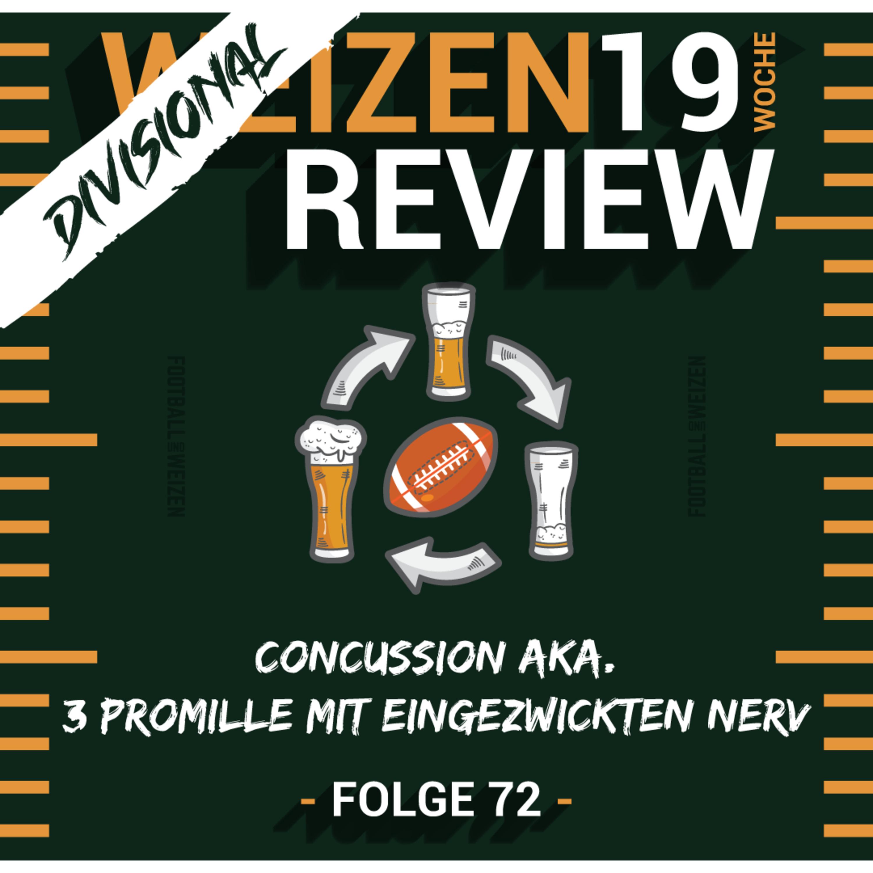 Concussion aka. 3 Promille mit eingezwickten Nerv | Weizenreview Divisional | S2 E72 | NFl Football