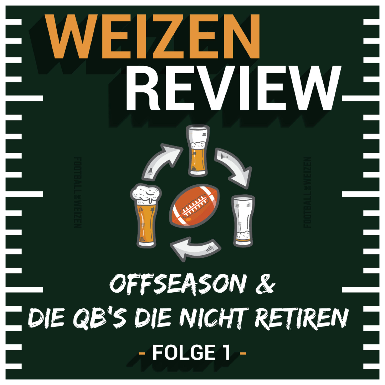 Offseason & die QB's die nicht retiren? | Weizenreview Offseason | S3 E1 | NFL Football