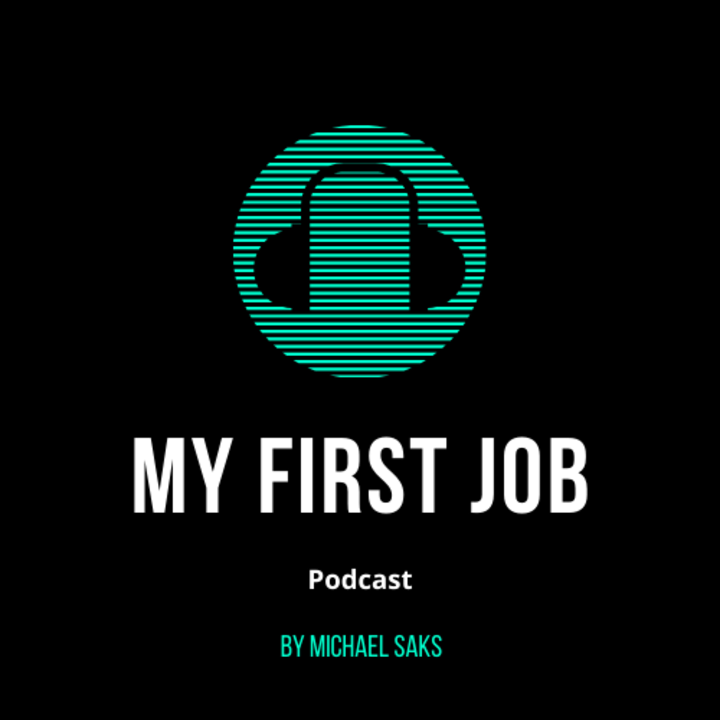 My First Job Podcast Trailer by Michael Saks