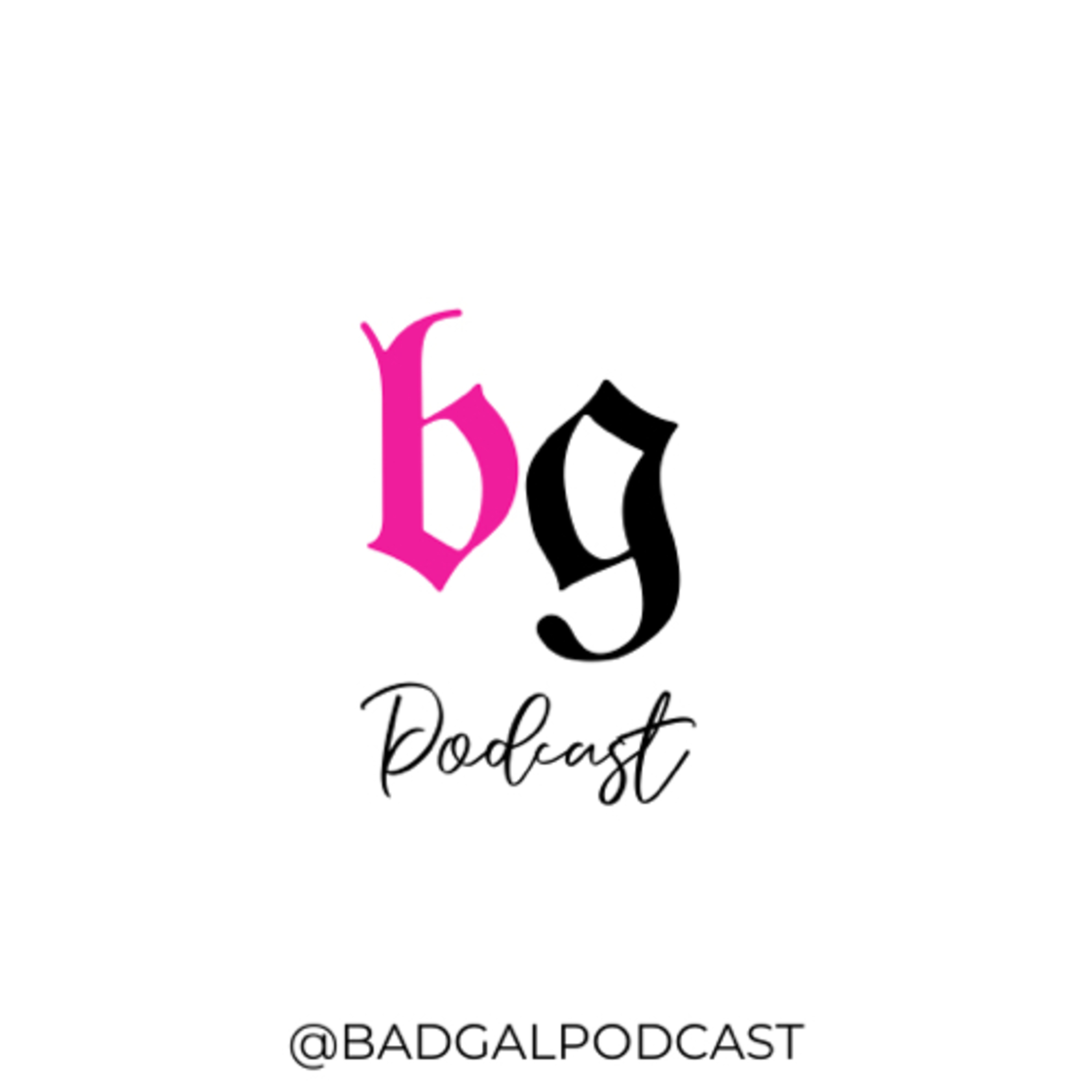 Bad Gal Podcast | Preview