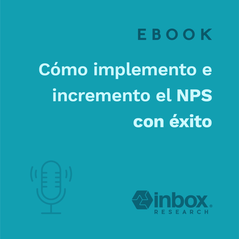 [eBook] Cómo implemento e incremento el NPS con éxito.