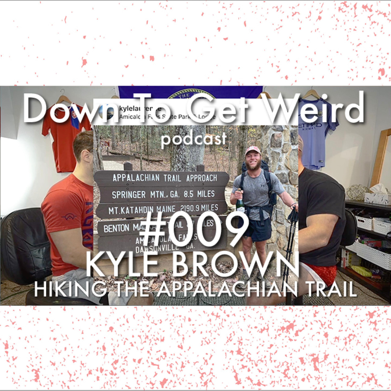 009 - Kyle Brown - Hiking The Appalachian Trail