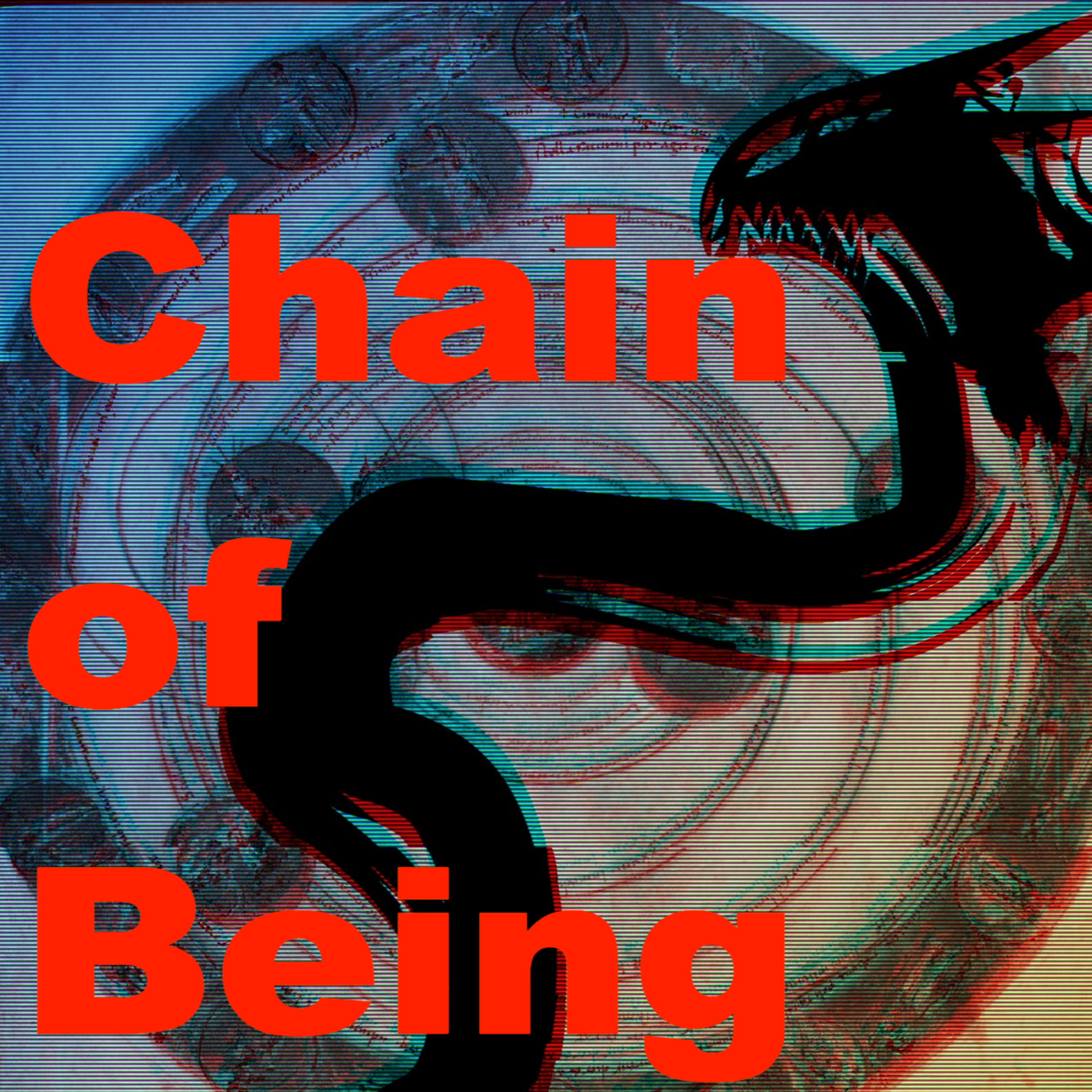 """""""Chain of Being"""" Podcast"""