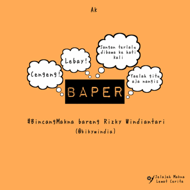 """#BincangMakna soal """"Baper"""" ft. Rizky Windiantari (@kikywindia)"""
