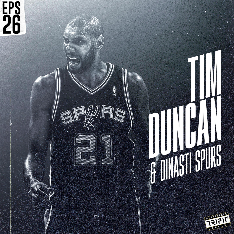 Eps. 26 : Tim Duncan & Dinasti Spurs - Longevity at the top yang membuat semuanya Underrated