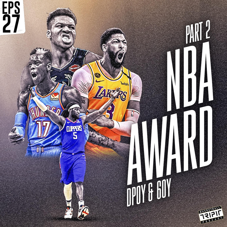 Eps. 27: NBA Award Part 2 - Bol Bol Hype, Giannis dan AD di DPOY, Schroder, Montrezl, Lou Will 6OY