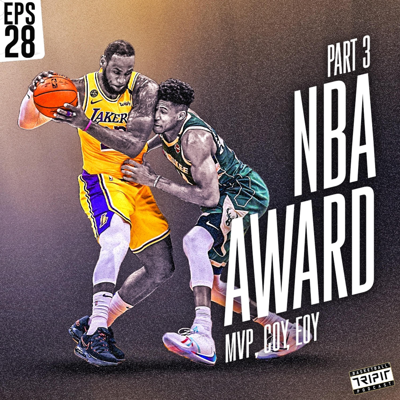 Eps. 28: NBA Award Part 3 - Lebron vs Giannis MVP, COY, & EOY