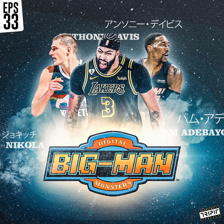 Eps. 33 : Bigman Evolution - Bam Adebayo, Anthony Davis, Nikola Jokic bukti bahwa Bigman sudah berevolusi