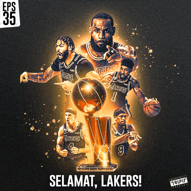 Eps. 35 : Terima kasih NBA, Terima kasih Miami Heat, Selamat Los Angeles Lakers!