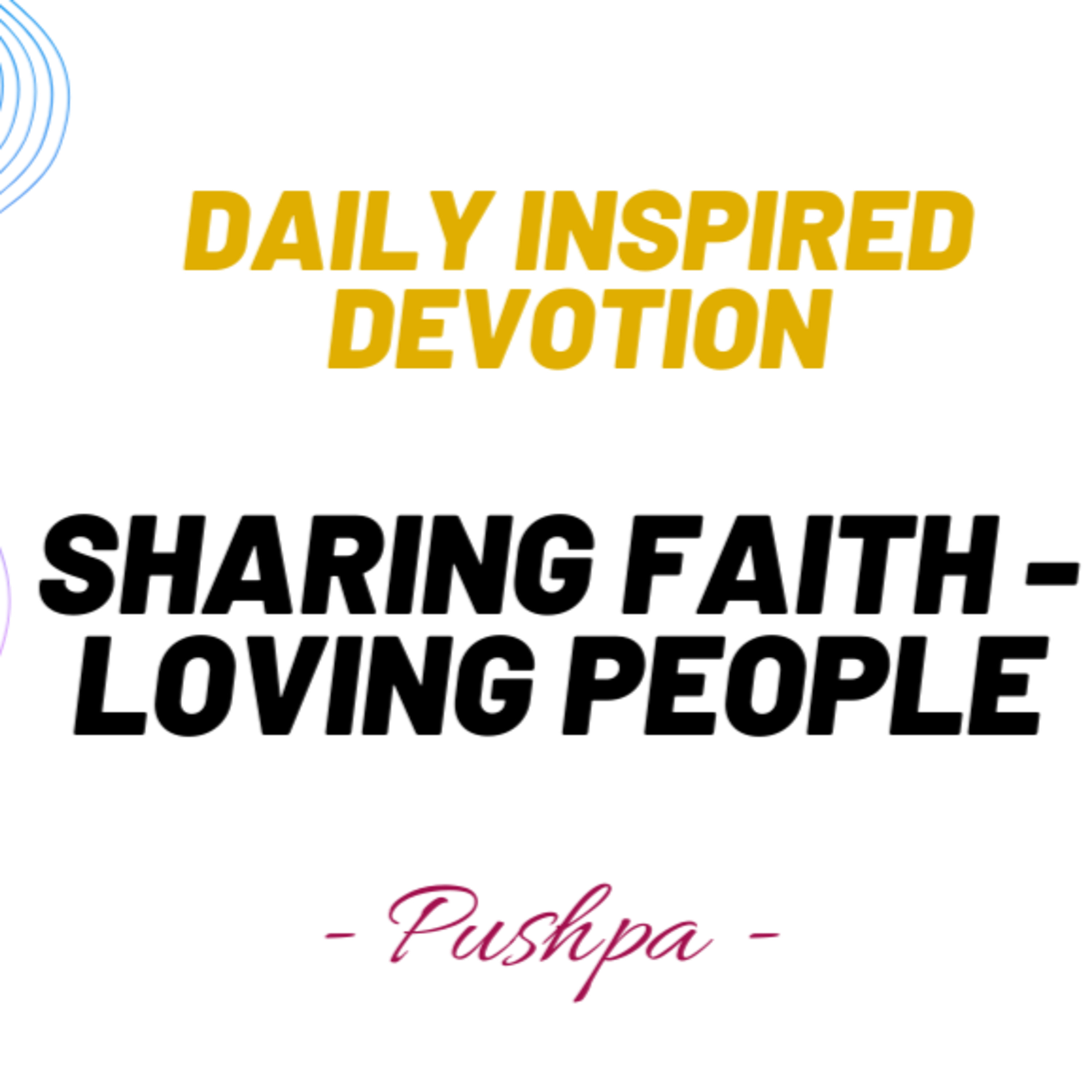 Daily Inspired Devotion with Pushpa