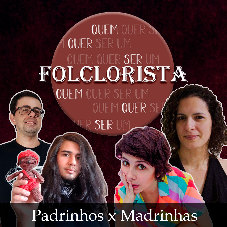 Quem quer ser um folclorista - Padrinhos x Madrinhas