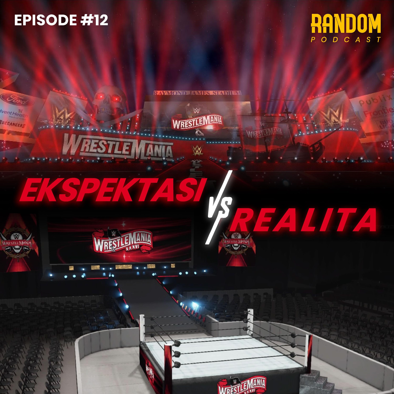 Episode #12 : Ekspektasi vs Realita