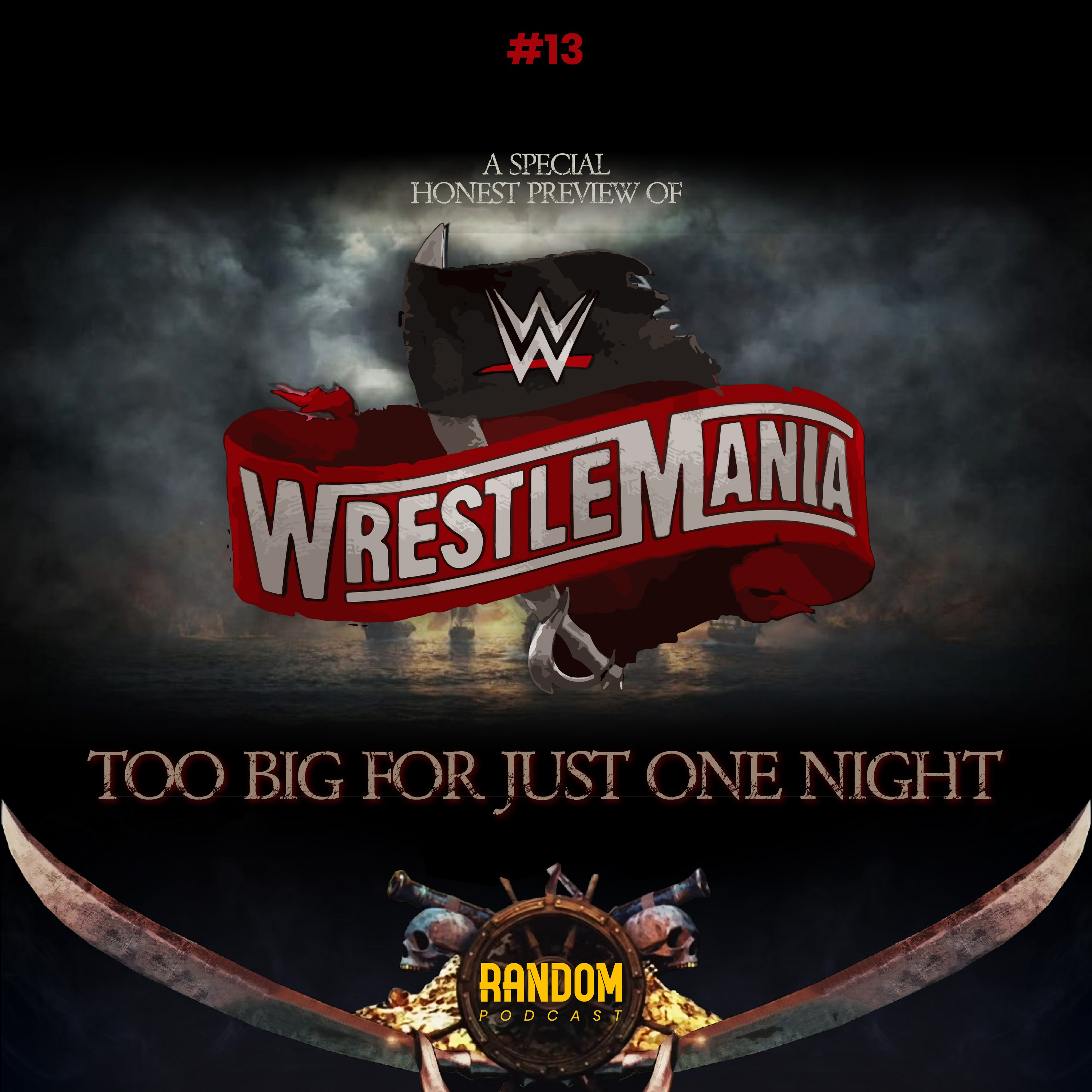 Episode #13 : Too Big for Just One Night (Wrestlemania 36 Preview)