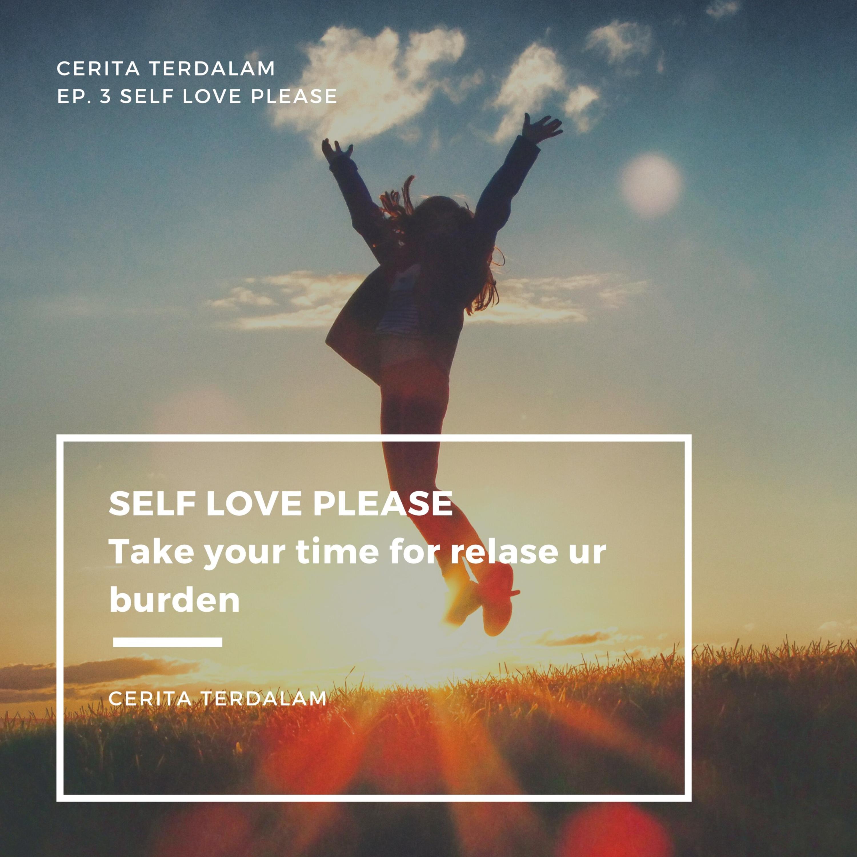 Ep.3 #Self Love Please