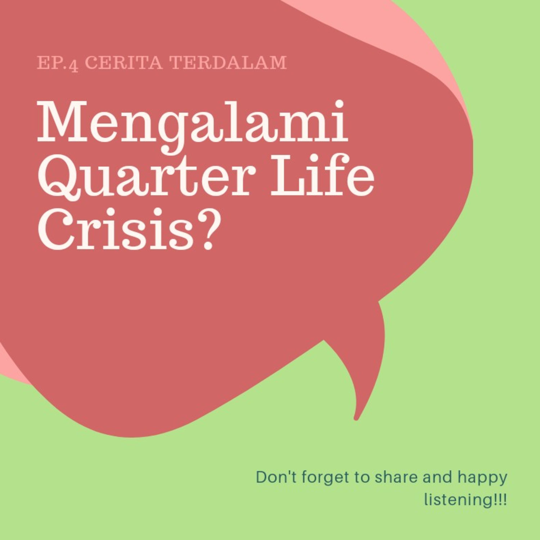 Ep.4 #Mengalami Quarter Life Crisis?