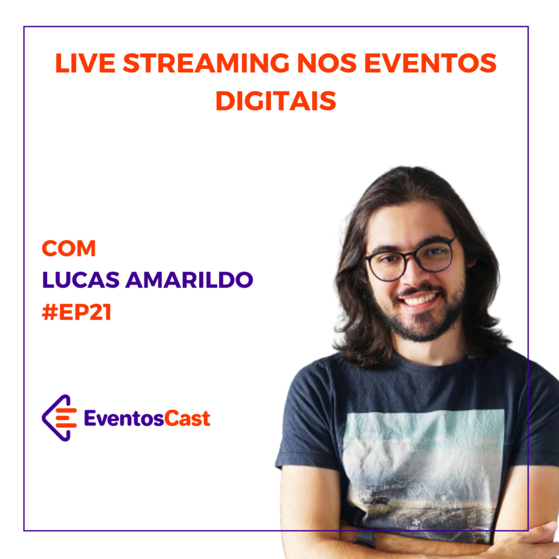 T2E21 – Live Streaming nos Eventos Digitais com Lucas Amarildo