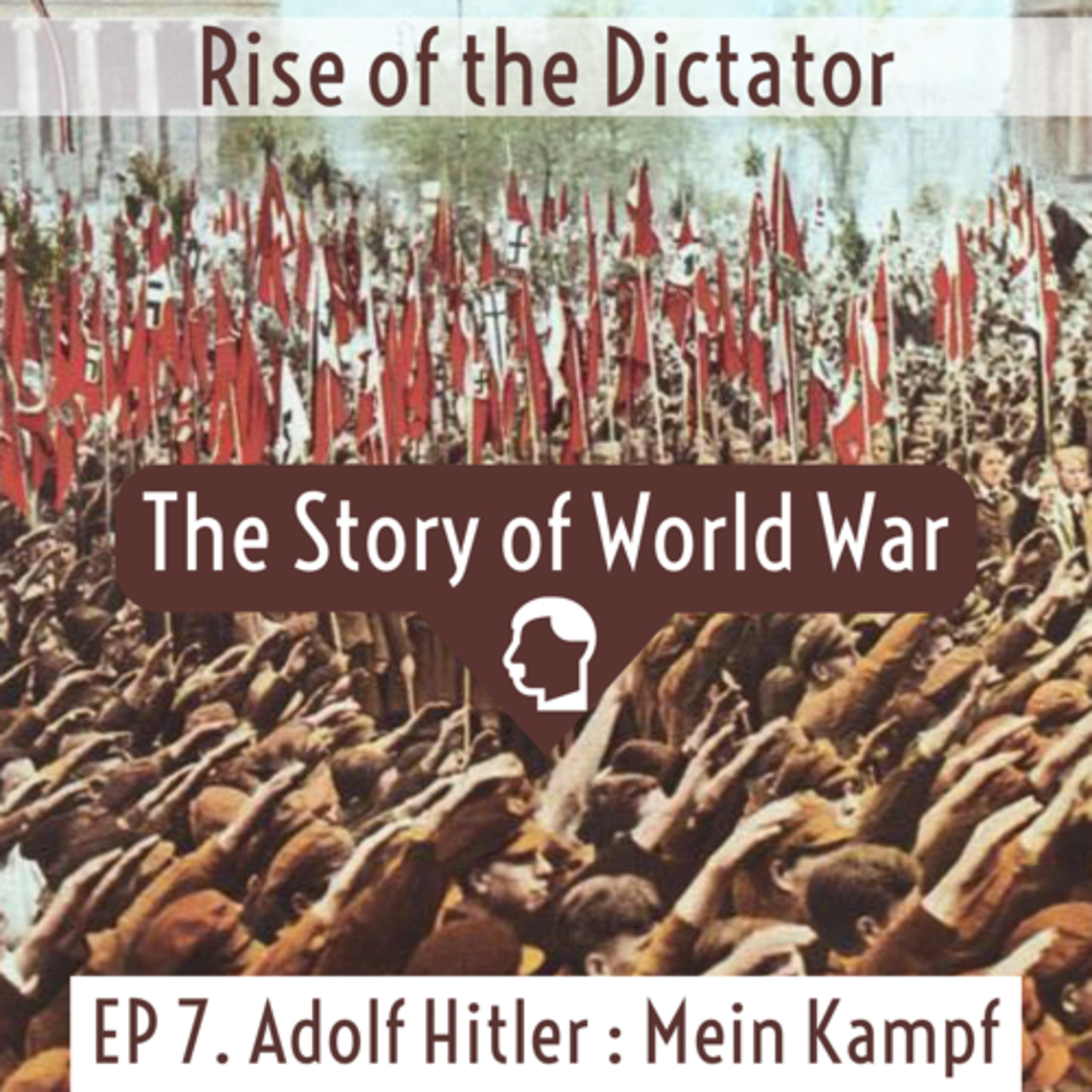 #44 RISE OF THE DICTATOR | Ep 7. Adolf Hitler : Mein Kampf