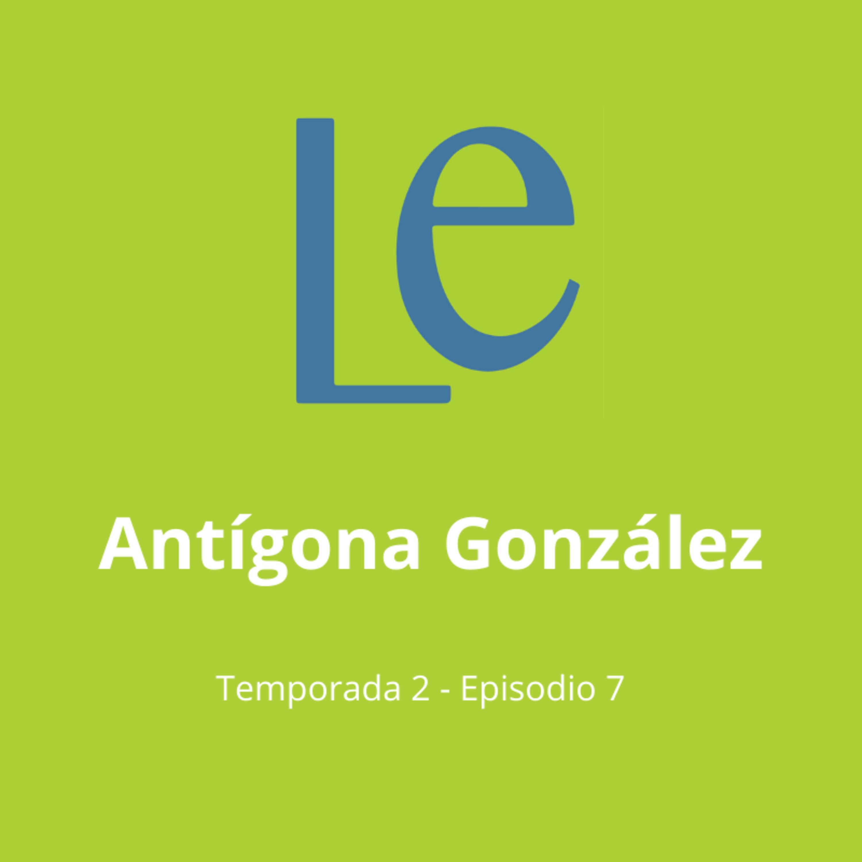 T2-E7 Antígona González, con Sara Uribe