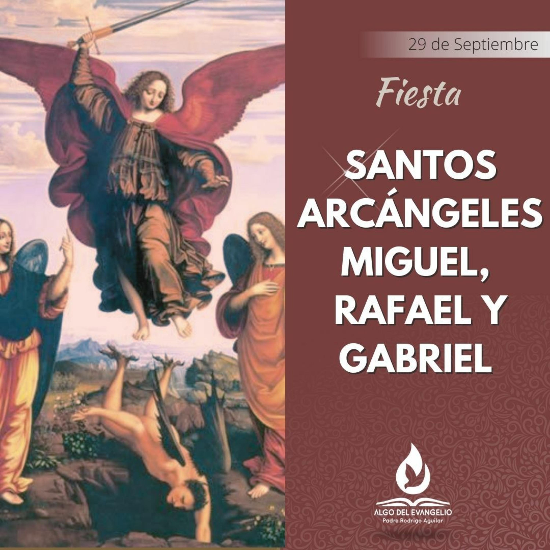 Juan 1, 47-51 – Fiesta de los Santos Arcángeles Miguel, Gabriel y Rafael