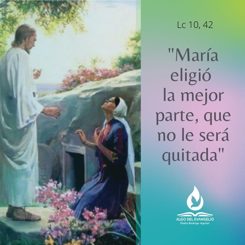 Lucas 10, 38-42 – XXVII Martes del Tiempo Ordinario