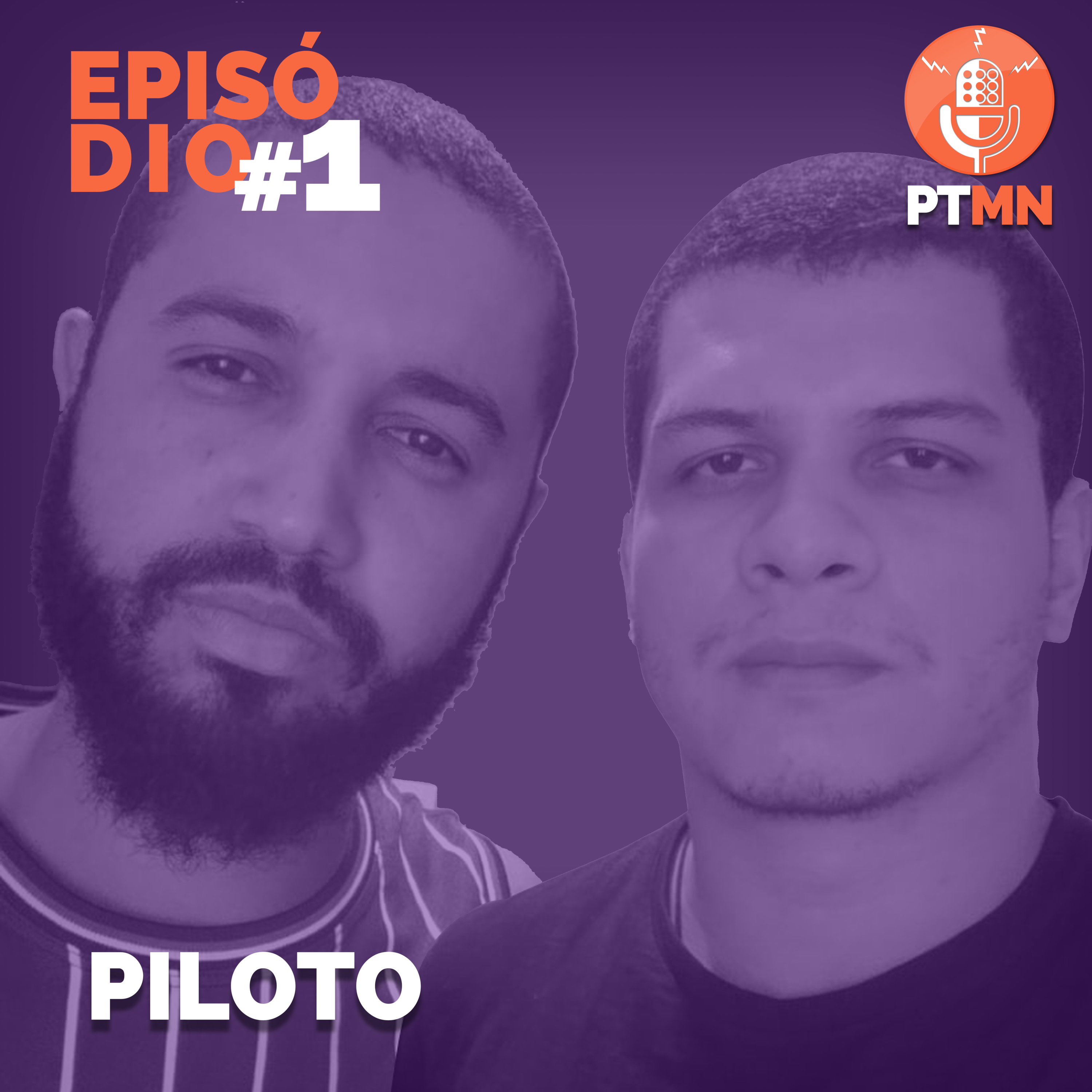 PILOTO - Podcast (PTMN #1)