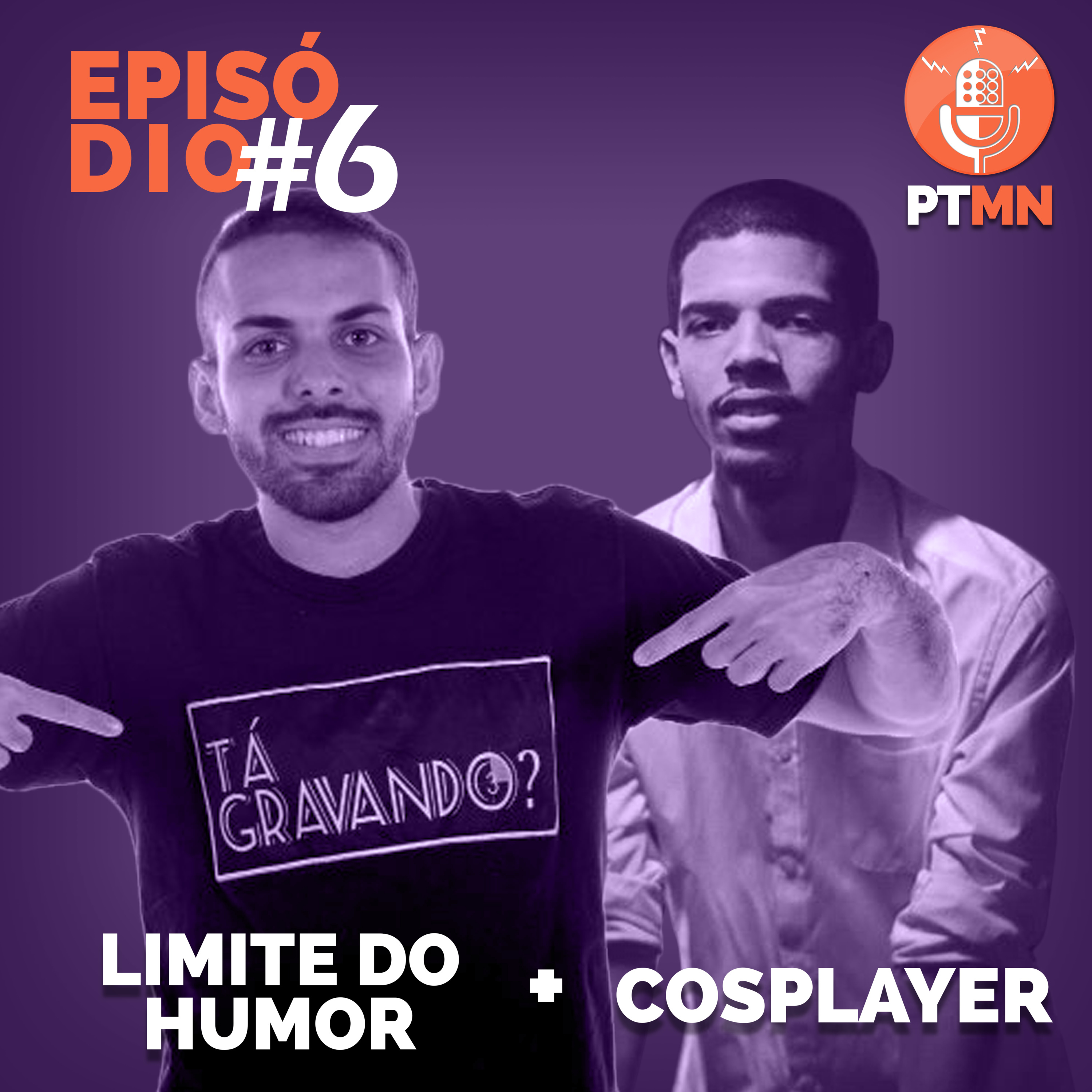 Limite do humor + Cosplayer (PTMN #6)
