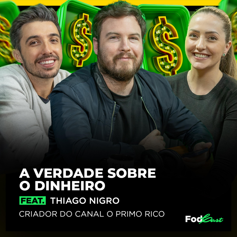 A Verdade sobre o Dinheiro feat. Thiago Nigro (O Primo Rico)